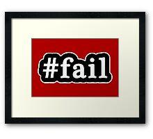 Fail - Hashtag - Black & White Framed Print