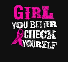 Girl You Better Check Yourself - Breast Cancer Awareness Womens Fitted T-Shirt