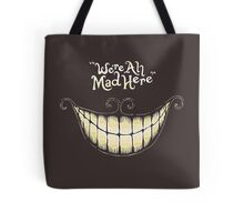 We're All Mad Here, Cheshire Cat, Alice in Wonderland Tote Bag