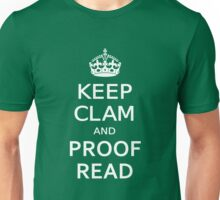 KEEP CLAM and PROOF READ Unisex T-Shirt