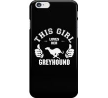 This Girl Loves Her Greyhound iPhone Case/Skin