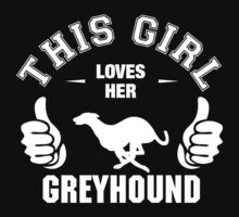 This Girl Loves Her Greyhound by 2E1K