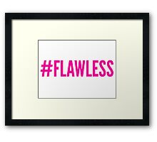 #FLAWLESS Framed Print