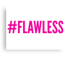#FLAWLESS Canvas Print