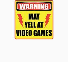 Warning - May Yell At Video Games Unisex T-Shirt