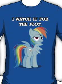For the Plot (Rainbowdash) T-Shirt