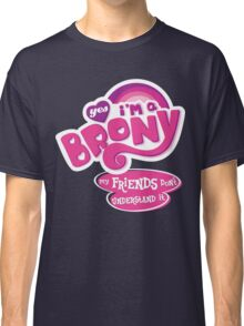Yes I'm a Brony - My Little Pony Parody (Ver. 2) Classic T-Shirt