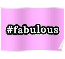 Fabulous - Hashtag - Black & White Poster