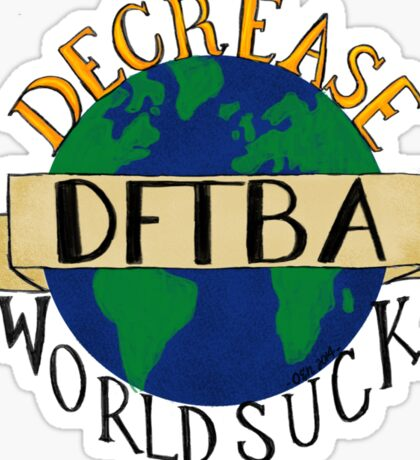 Decrease World Suck  Sticker