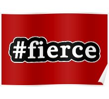 Fierce - Hashtag - Black & White Poster
