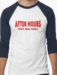 After Hours ~ That Was Cool Men's Baseball ¾ T-Shirt
