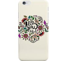 Be You- tiful iPhone Case/Skin