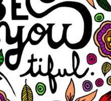 Be You- tiful Sticker