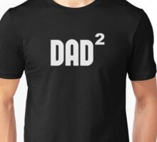 Dad2 Dad Squared Exponentially Unisex T-Shirt