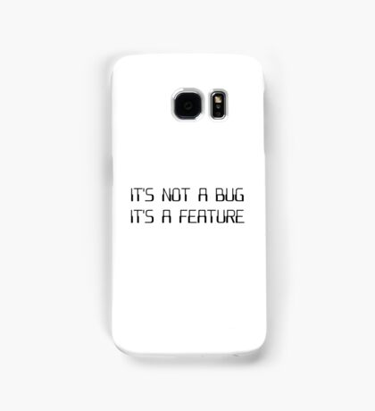 It's Not a Coding Bug It's a Programming Feature Samsung Galaxy Case/Skin