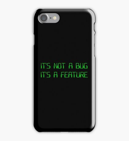 It's Not a Coding Bug It's a Programming Feature iPhone Case/Skin