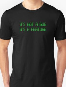 It's Not a Coding Bug It's a Programming Feature T-Shirt