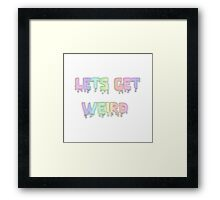 Get Weird Framed Print