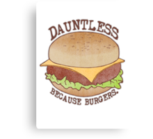 Dauntless - Because Burgers Canvas Print