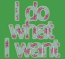 I do what I want Kids Clothes