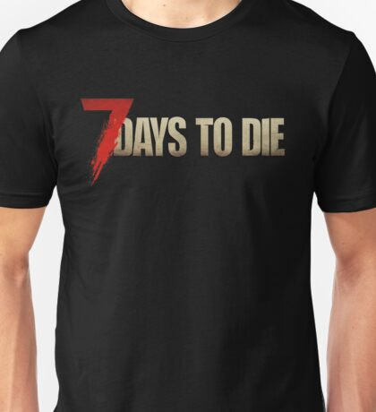 7 Days to Die Unisex T-Shirt