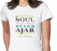 """Emily Dickinson: """"The soul should always stand ajar"""" Womens Fitted T-Shirt"""