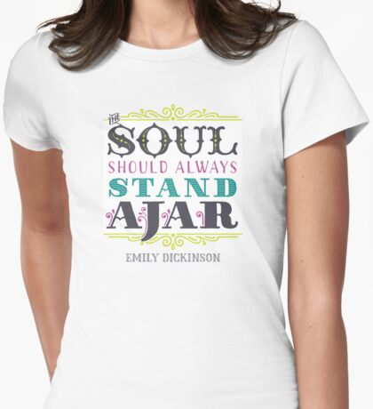 "Emily Dickinson: ""The soul should always stand ajar"" Womens Fitted T-Shirt"