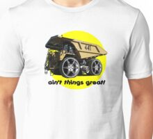 Aint Things Great Unisex T-Shirt