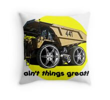 Aint Things Great Throw Pillow