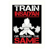 Train Insaiyan Remain Same - Vegeta Art Print
