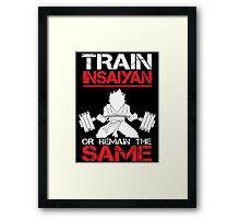 Train Insaiyan Remain Same - Vegeta Framed Print