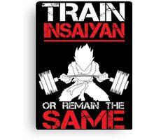 Train Insaiyan Remain Same - Vegeta Canvas Print