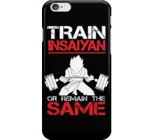 Train Insaiyan Remain Same - Vegeta iPhone Case/Skin