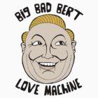 BIG BAD BERT by coloramix