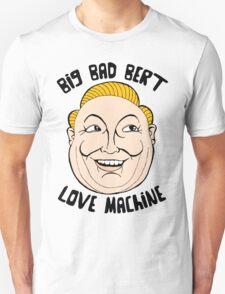 BIG BAD BERT T-Shirt