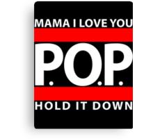 Mama I Love You | P.O.P. | Hold It Down Canvas Print