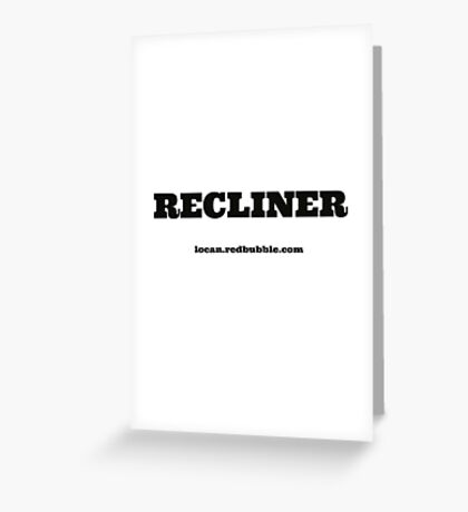 RECLINER Greeting Card