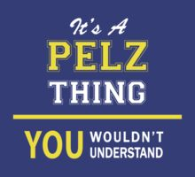 It's A PELZ thing, you wouldn't understand !! by satro