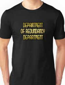 """Gold lettering with the message """"Department of Redundancy Department."""" Unisex T-Shirt"""