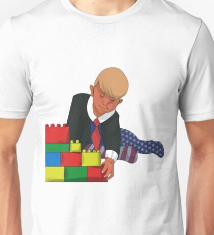 we have to build a wall Unisex T-Shirt