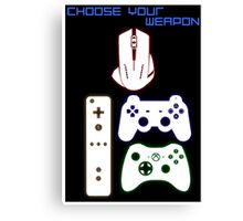 CHOOSE YOUR WEAPON - GAMING Canvas Print