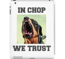 In Chop We Trust. iPad Case/Skin