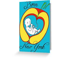 Born in New York Greeting Card
