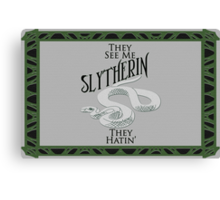 They See Me Slytherin Canvas Print