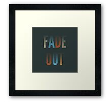 Fade Out Framed Print