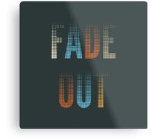 Fade Out Metal Print