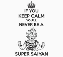 If You Keep Calm You'll Never Be A Super Saiyan by Chris Stokes