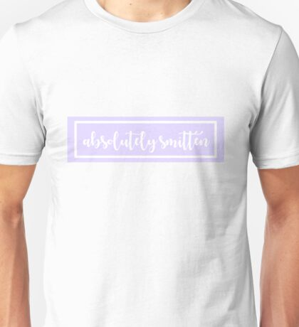absolutely smitten!! Unisex T-Shirt