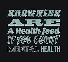 Brownies are a health food  If you count mental health by byzmo