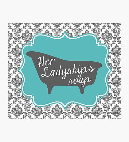 """Downton Abbey """"Her Ladyship's Soap"""" Photographic Print"""